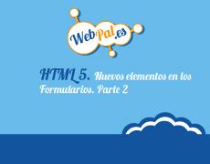 HTML 5. Nuevos elementos en los Formularios. Parte 2
